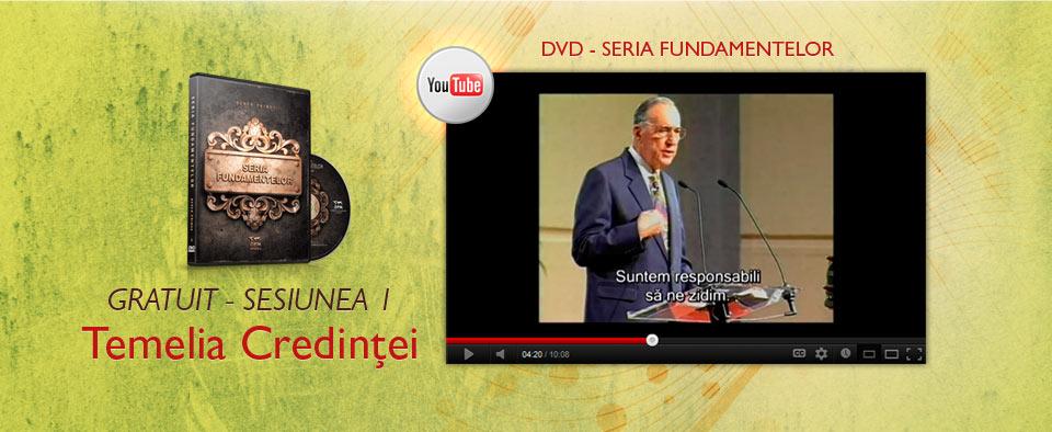 DVD Seria Fundamentelor - Temelia Credintei - Sesiunea 1